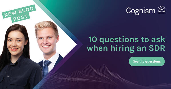 10 questions to ask  when hiring an SDR