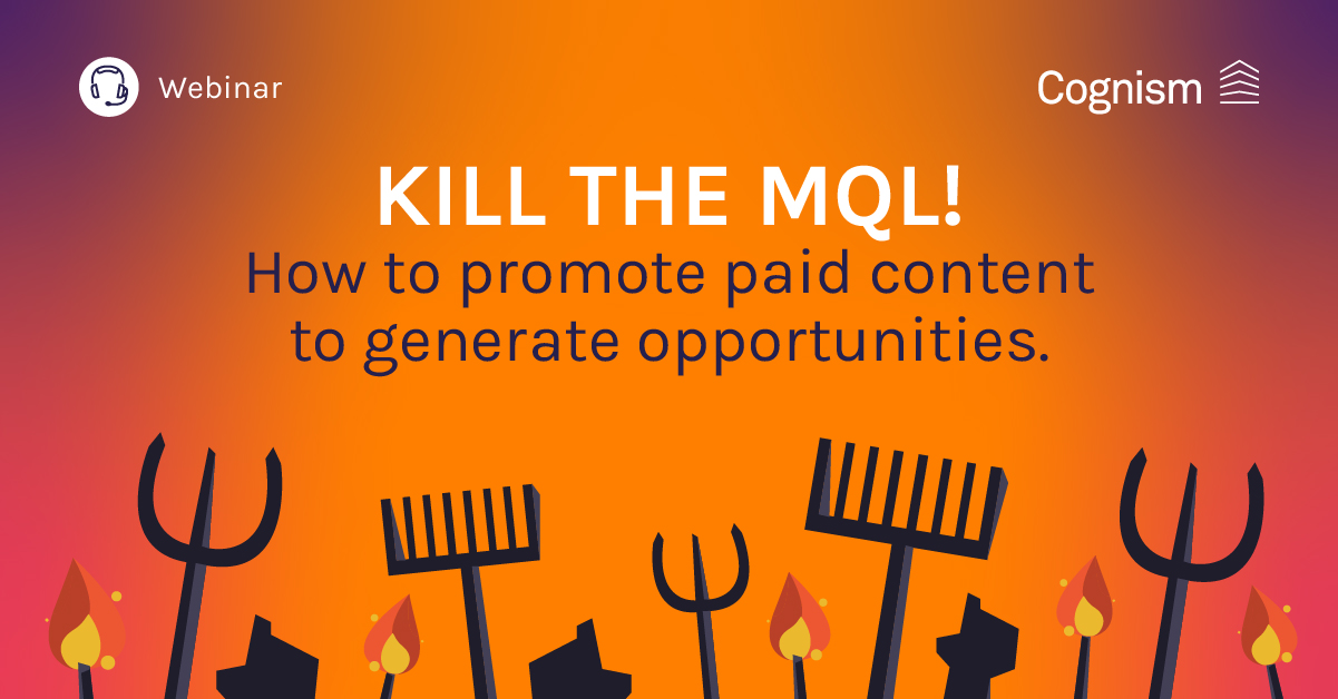 Kill the MQL - How to promote paid content to generate opportunities V1 FINAL_Social media banner copy-1
